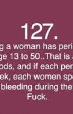 Periods and random rants! by OurLadyPeaceBlister