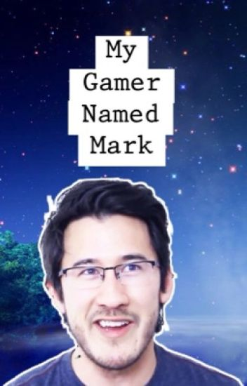 My Gamer Named Mark (Markiplier X Reader Fanfiction)
