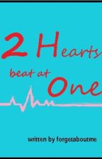 Two Hearts beat at One (One Shot) by forgetaboutme