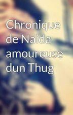 Chronique de Naida amoureuse dun Thug by sabrina3043