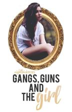 Gangs, Guns and The Girl by Nightthinker789