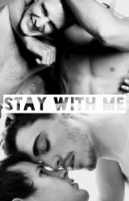 STAY WITH ME (boyxboy) by Royalbeautiful
