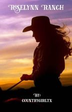 Roselynn Ranch by countrygirltx