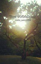 Bird (#WWattpad) by Hello_sara1994