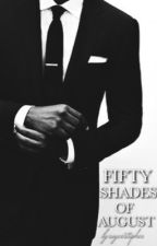 Fifty Shades Of August by Roycestopher