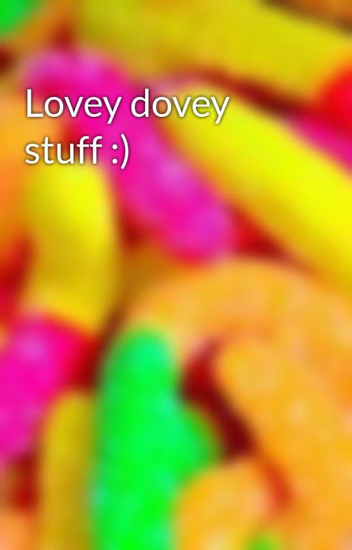 Lovey dovey stuff :) by Sparklyunicorns1234