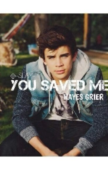 you saved me... w/Hayes Grier