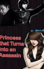 Princess that turns into an Assassin (A Short Story) by AngelaSM