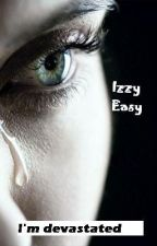 I'm devastated (Sk) [13+] by IzzyEasy