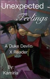 Unexpected Feelings (Duke Devlin x Reader) by Kamiria