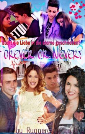 Forever or Never? -Steht die Liebe in den Sternen /Fedeletta/#Wattys2015 by dreamwriter812