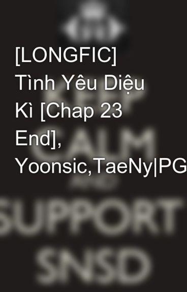 [LONGFIC] Tình Yêu Diệu Kì [Chap 23 End], Yoonsic,TaeNy|PG|