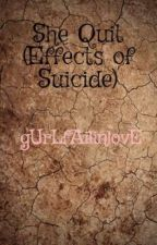 She Quit (Effects of Suicide) by gUrLfAilinlovE