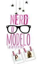 Nerd O Modelo {H.S} by BuddieForever