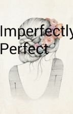 Imperfectly Perfect by samystarfish