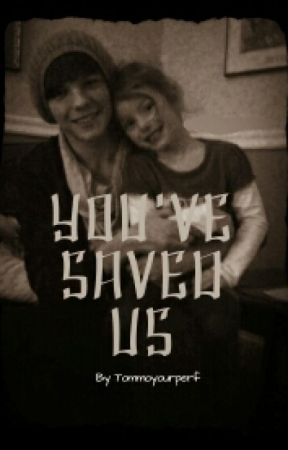 You've Saved Us (Louis Tomlinson Fanfic) by Tommoyourperf