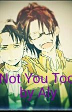 Not You Too (Levi X Hanji One-shot) by BAMBIvalent