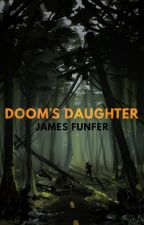 Doom's Daughter by JamesFunfer