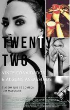 Twenty Two - Livro 1 by Um_Pandinha