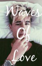 Waves Of Love ( Kian Lawley FanFic ) by skylynnfendermen