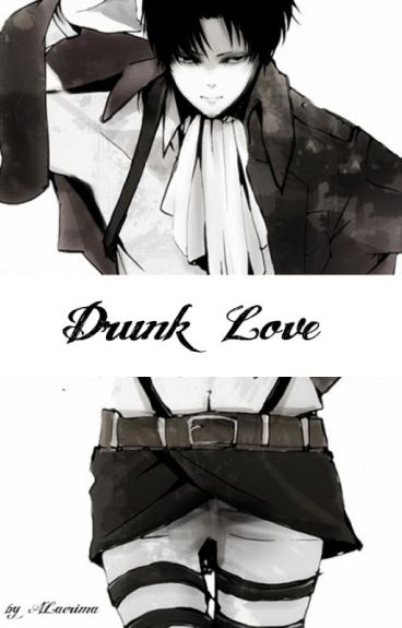 Drunk Love (AoT FF)