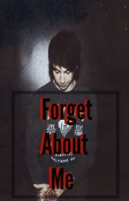 Forget About Me » by Bigbiy