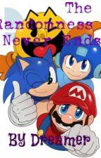 The Randomness Never Ends (A Super Smash Bros. Fanfic) by FullmetalDreamer