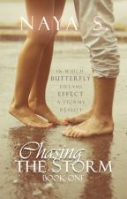 Chasing the Storm (Chasing the Storm, #1) - PUBLISHED by NayaRS