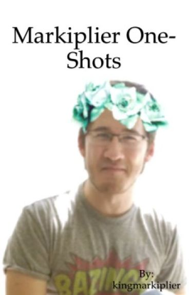 Markiplier One-Shots