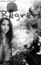 Regrets A Riker Lynch Story (OLD VERSION) by AmeliaLynchRatliff