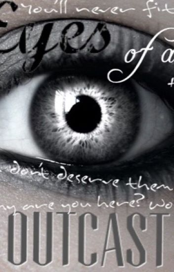 The Eyes of an Outcast (Smosh Games Fanfiction) (Wattys 2015)
