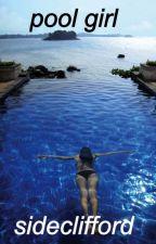 Pool Girl // Hemmings by sideclifford