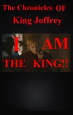 The Chronicles of King Joffrey by VaronTheUnbelievable