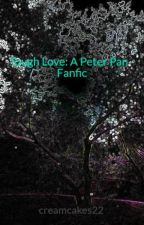 Tough Love: A Peter Pan Fanfic DISCONTINUED  by spacetries