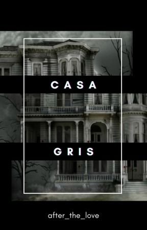 Casa Gris by after_the_love