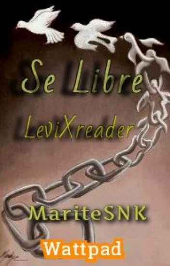 """""""Se Libre""""(LevixTN)[TERMINADA]"""