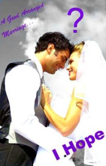 A Good Arranged Marriage Story... I Hope