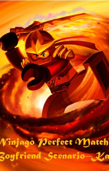 Ninjago Perfect Match Boyfriend Scenarios--Kai