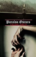 Paraíso Oscuro © by fallingsheets