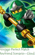 Ninjago Perfect Match Boyfriend Scenarios--Lloyd by NinjagoForever