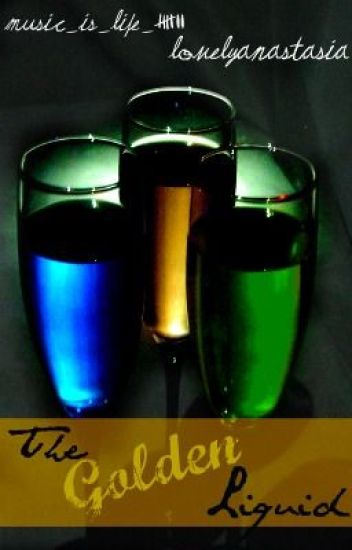 The Golden Liquid