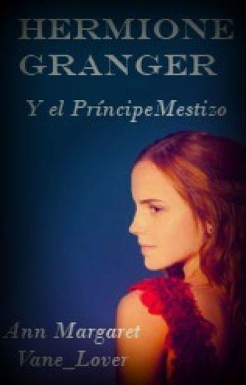 Hermione Granger y El Príncipe Mestizo