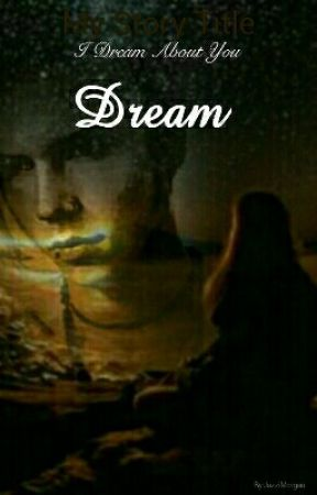 I Dream About You Dream (Sequel to Attention) by JazziMorgan