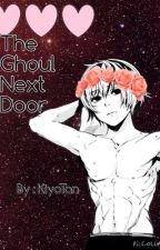 The Ghoul Next Door (Kaneki x Reader Lemon) by LonelyLoserCiel