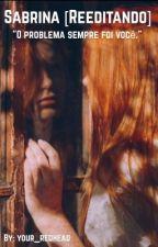 Sabrina  [Reeditando]. by your_redhead