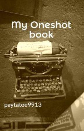 My Oneshot book by paytatoe9913