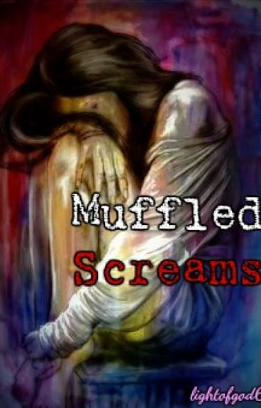 Muffled Screams by lightofgod6
