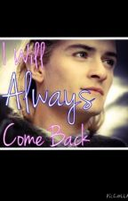 I Will Always Come Back by 12Lyster12