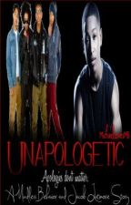 Unapologetic [A Mindless Behavior and Jacob Latimore Story] by MichaelLovesMB