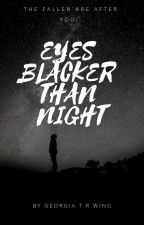 Eyes Blacker Than Night (ON HOLD) by Wingerz17